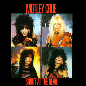 Mötley Crüe, Shout at the Hair Dresser