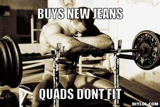 troubled-bodybuilder-meme-generator-buys-new-jeans-quads-dont-fit-b7a40b